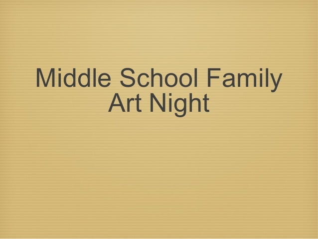 Middle School FamilyArt Night