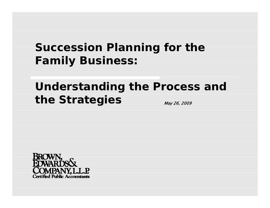 Succession Planning for the Family Business:  Understanding the Process and the Strategies      May 26, 2009