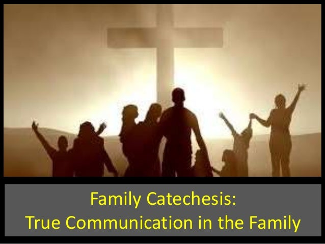 Family Catechesis:True Communication in the Family