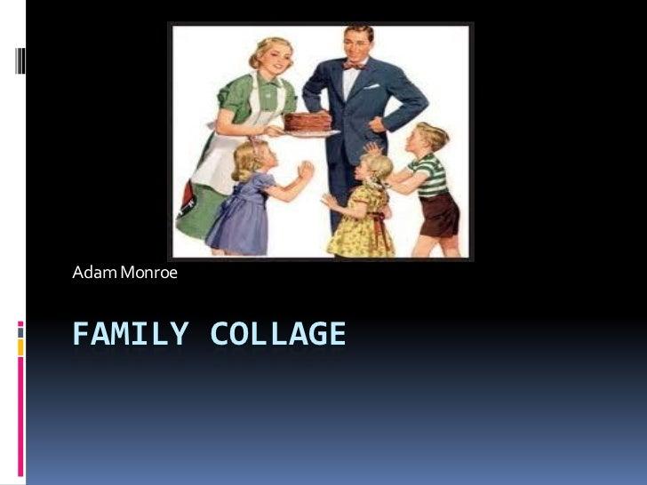 Adam MonroeFAMILY COLLAGE