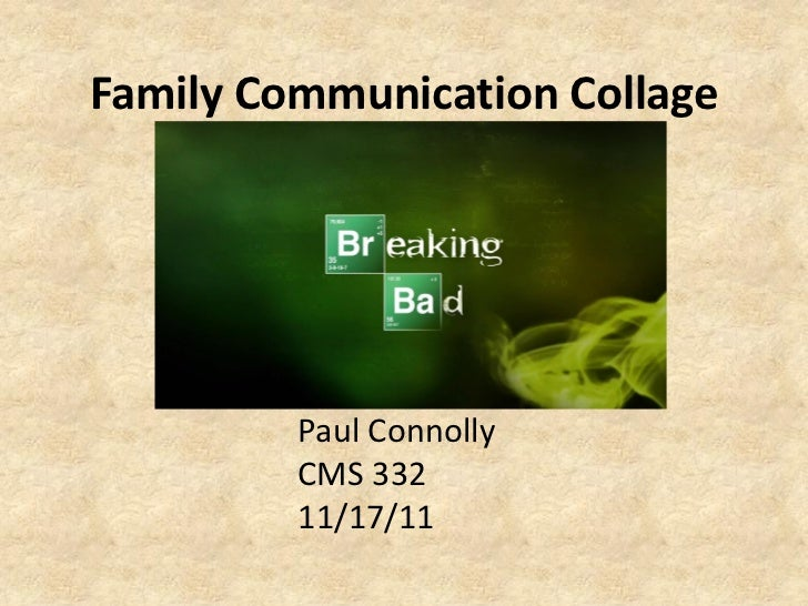 Family Communication Collage         Paul Connolly         CMS 332         11/17/11