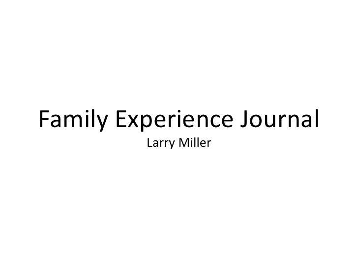 Family Experience JournalLarry Miller<br />
