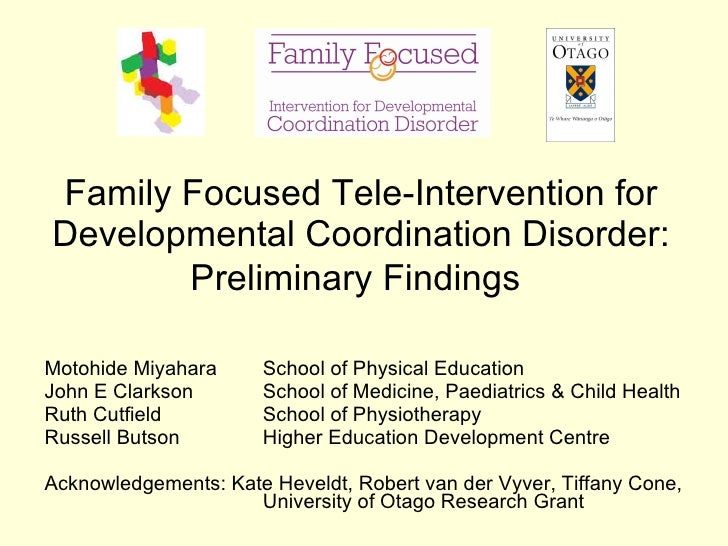 Family Focused  Tele- Intervention for Developmental Coordination Disorder : Preliminary Findings   Motohide Miyahara Scho...