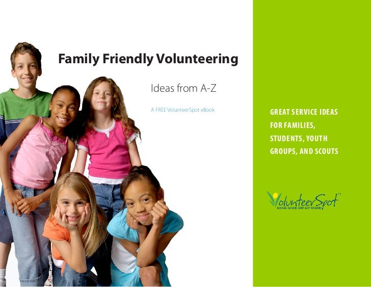 Family Friendly Volunteering                Ideas from A-Z               A FREE VolunteerSpot eBook                       ...