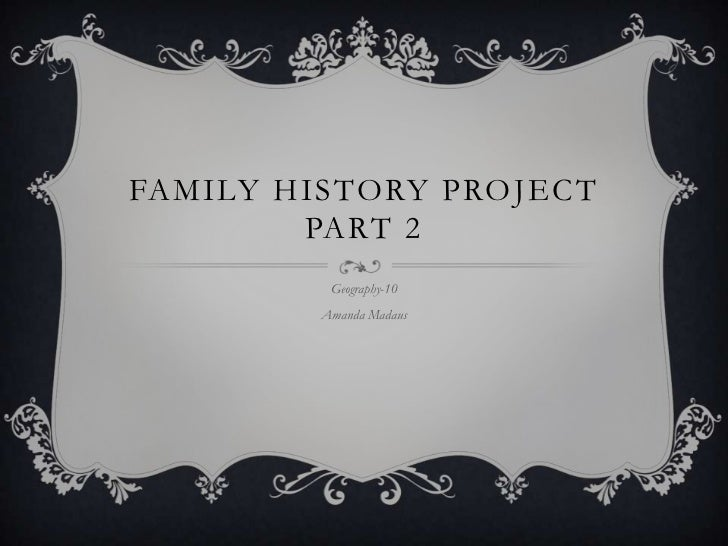 Family history project part 2