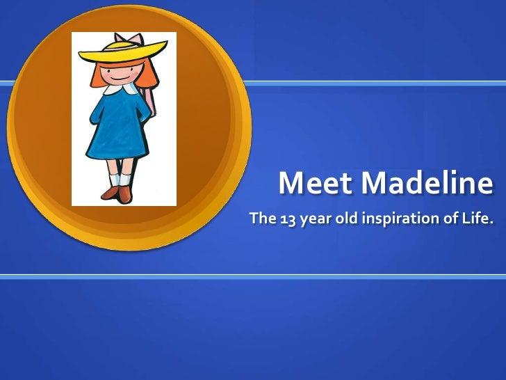 Meet Madeline