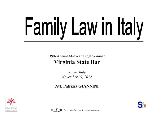 Family Law in Italy – Att. Patrizia Giannini - Virginia State Bar – 39th Annual Legal Seminar – Rome, Italy 9th November 2012