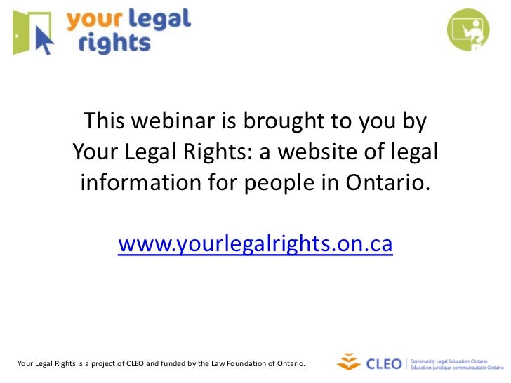 This webinar is brought to you by               Your Legal Rights: a website of legal                information for peopl...