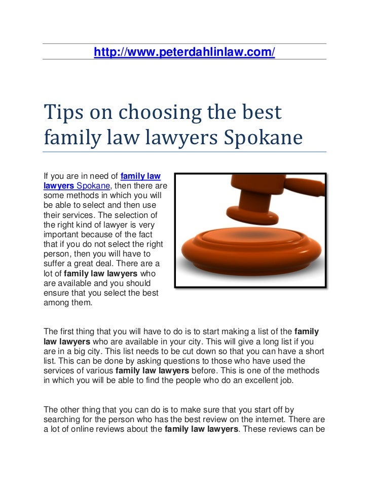 http://www.peterdahlinlaw.com/Tips on choosing the bestfamily law lawyers SpokaneIf you are in need of family lawlawyers S...