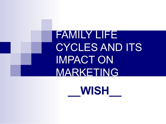 Family life cycles and its impact on marketing