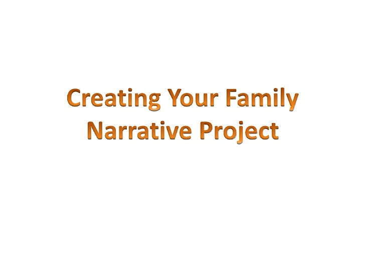 Creating Your Family <br />Narrative Project<br />