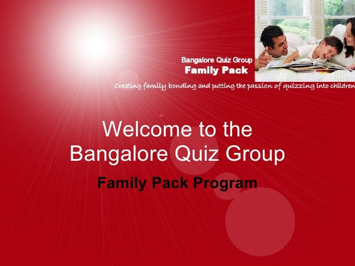 Welcome to the Bangalore Quiz Group Family Pack Program