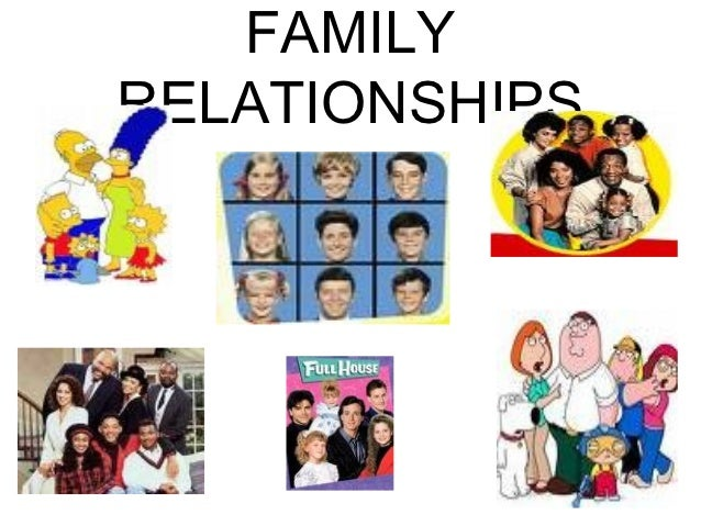 family relationships The importance of family relationships in human development and adjustment  has always been recognized in psychological studies the present study aims to .
