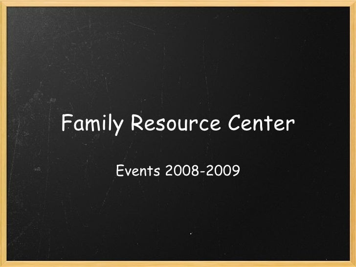 Family Resource Center Events 2008-2009