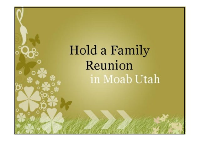 Family reunions in moab