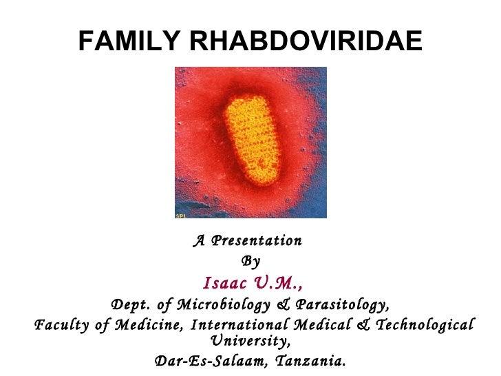 FAMILY RHABDOVIRIDAE                     A Presentation                           By                      Isaac U.M.,     ...