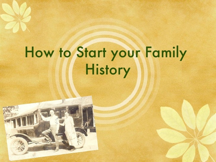 How to Start your Family        History