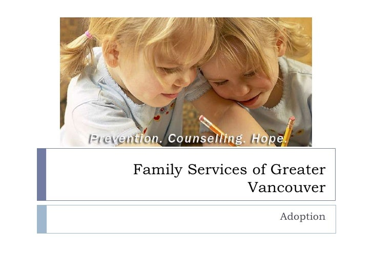 Family Services of Greater                Vancouver                    Adoption
