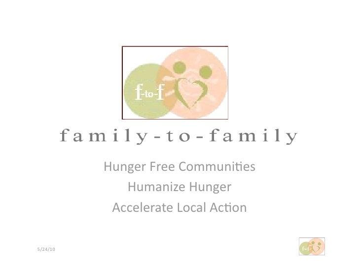 HungerFreeCommuni-es               HumanizeHunger             AccelerateLocalAc-on  5/24/10
