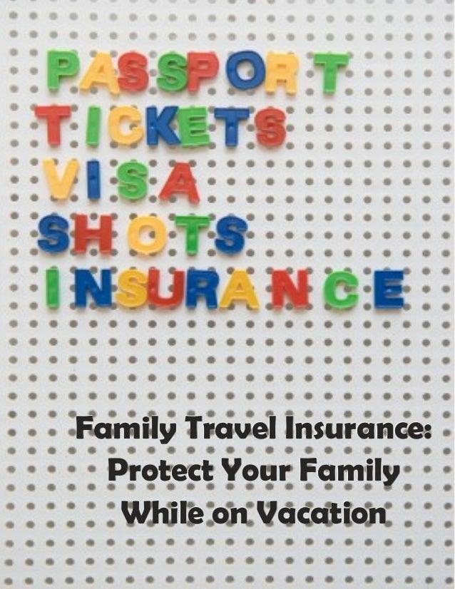 Family Travel Insurance:Family Travel Insurance:Family Travel Insurance: Protect Your FamilyProtect Your FamilyProtect You...