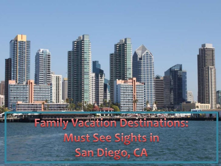 Family Vacation Destinations: Must See Sights in San Diego, CA<br />