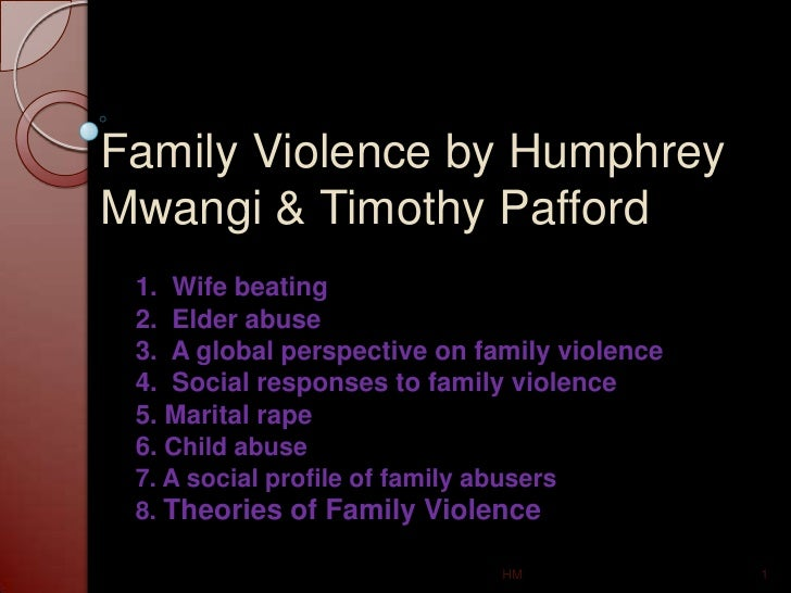 Family Violence by Humphrey Mwangi & Timothy Pafford<br />1.  Wife beating<br />2.  Elder abuse<br />3.  A global perspect...