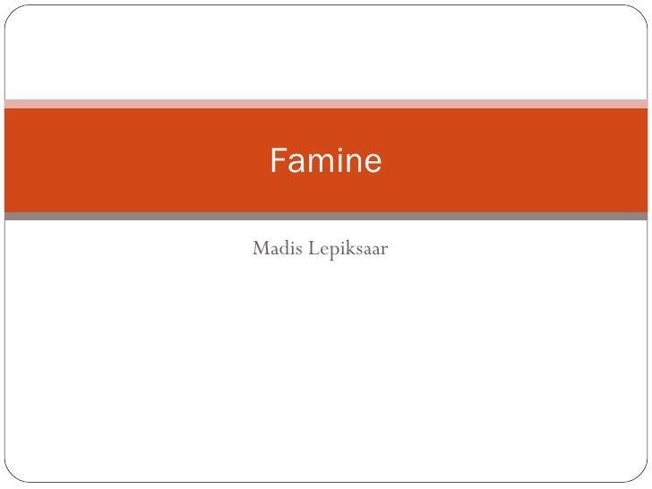 Madis Lepiksaar Famine
