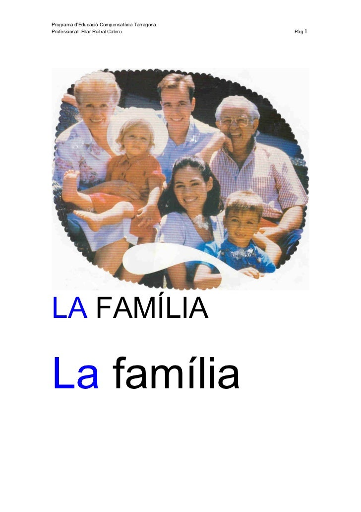 Programa d'Educació Compensatòria TarragonaProfessional: Pilar Ruibal Calero             Pàg.1LA FAMÍLIALa família