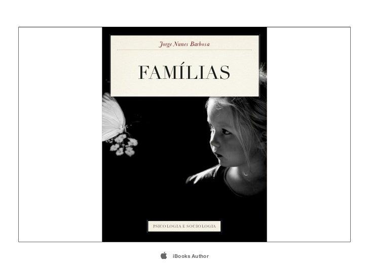 Jorge Nunes BarbosaFAMÍLIAS PSICOLOGIA E SOCIOLOGIA       iBooks Author
