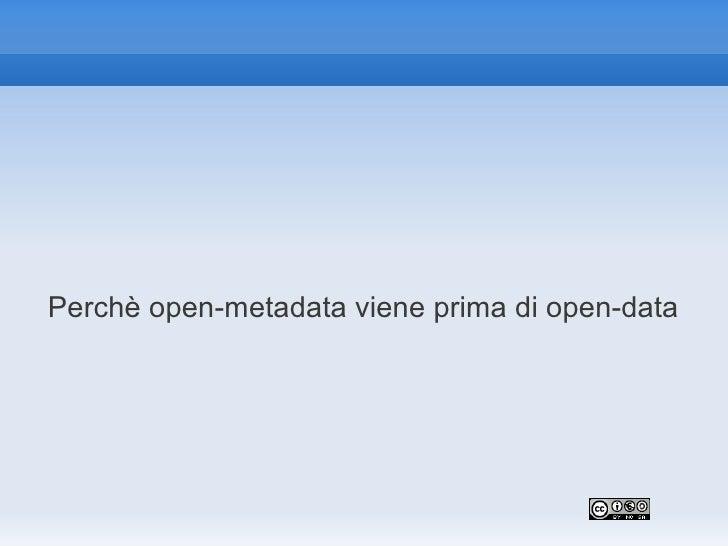 Perchè open-metadata viene prima di open-data