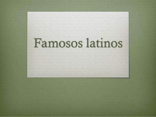 Famosos latinos