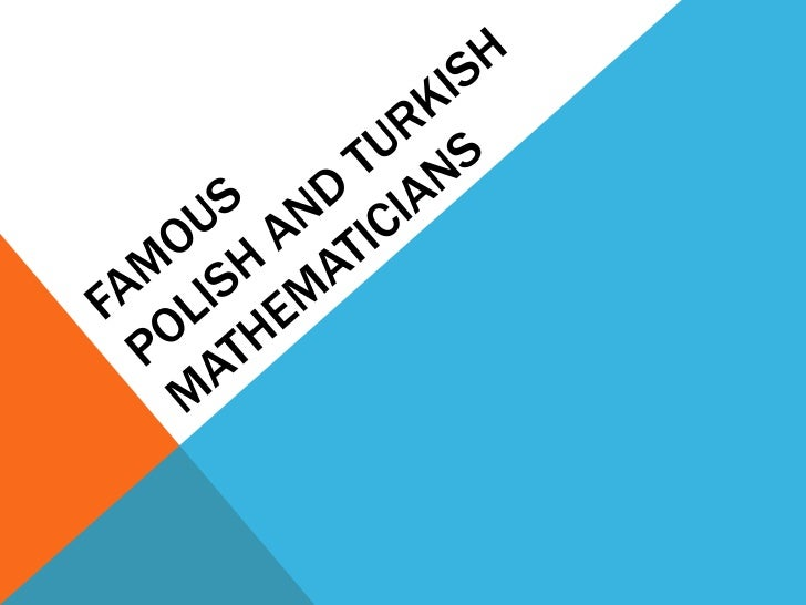 Famous Polish and Turkish Mathematicians