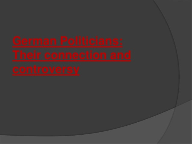 German Politicians: Their connection and controversy