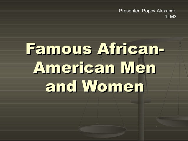 Famous african american men and women