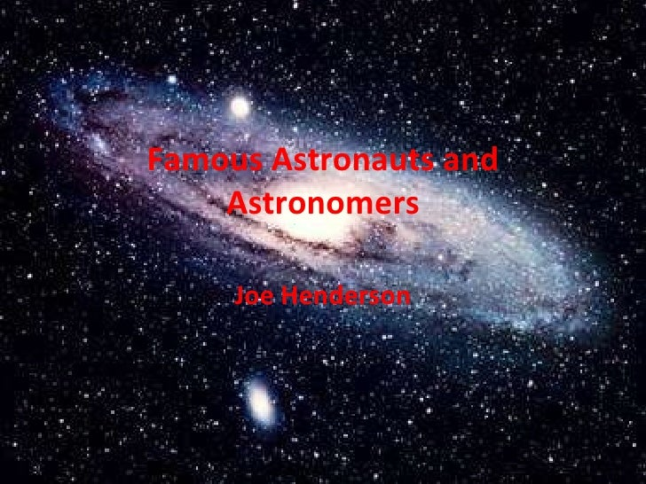 Famous Astronauts and Astronomers Joe Henderson