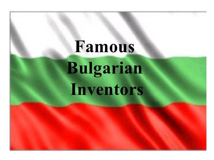 Famous  Bulgarian  Inventors