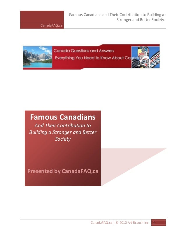 Famous Canadians and Their Contribution to Building a                                            Stronger and Better Socie...