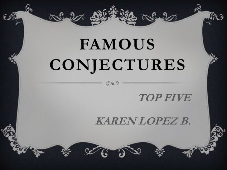 Famous conjectures good