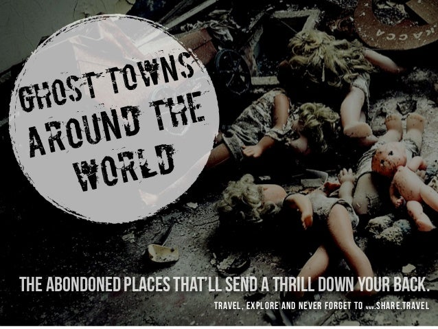 the abondoned places that'll send a thrill down your back. ghost towns around the world travel, explore and never forget t...