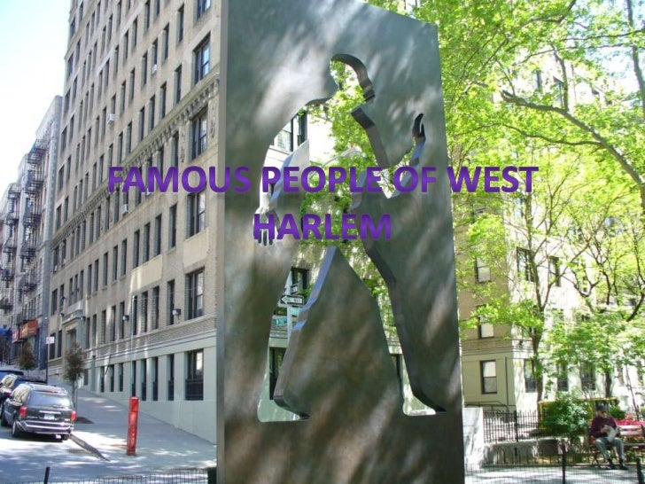Famous People of West Harlem<br />