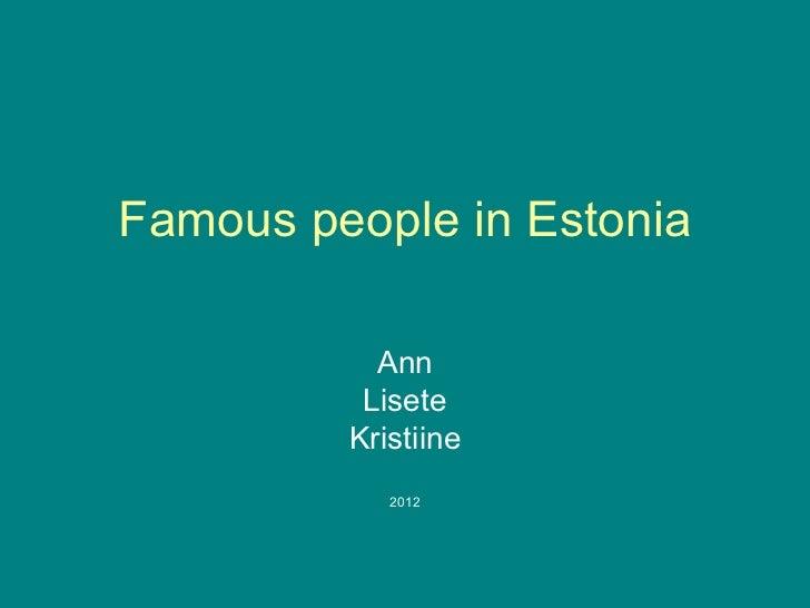 Famous people in Estonia Ann Lisete Kristiine 2012