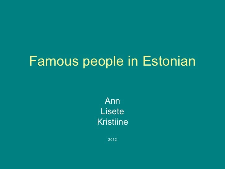 Famous people in Estonia