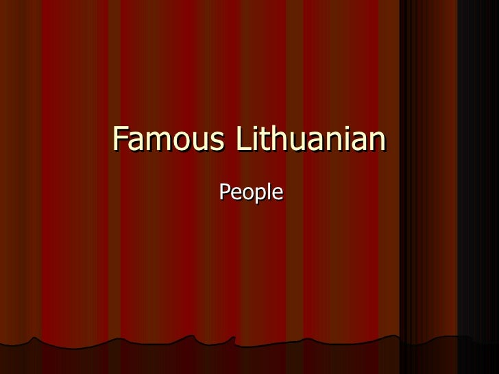 Famous Lithuanian People