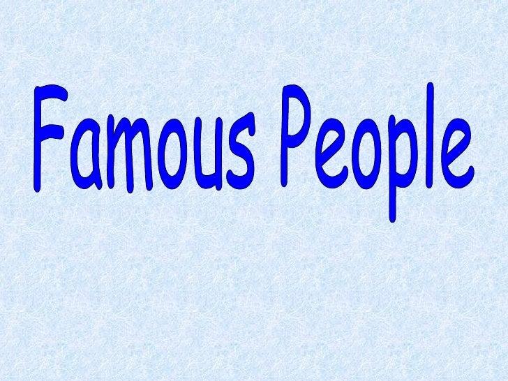 Famous People Part1