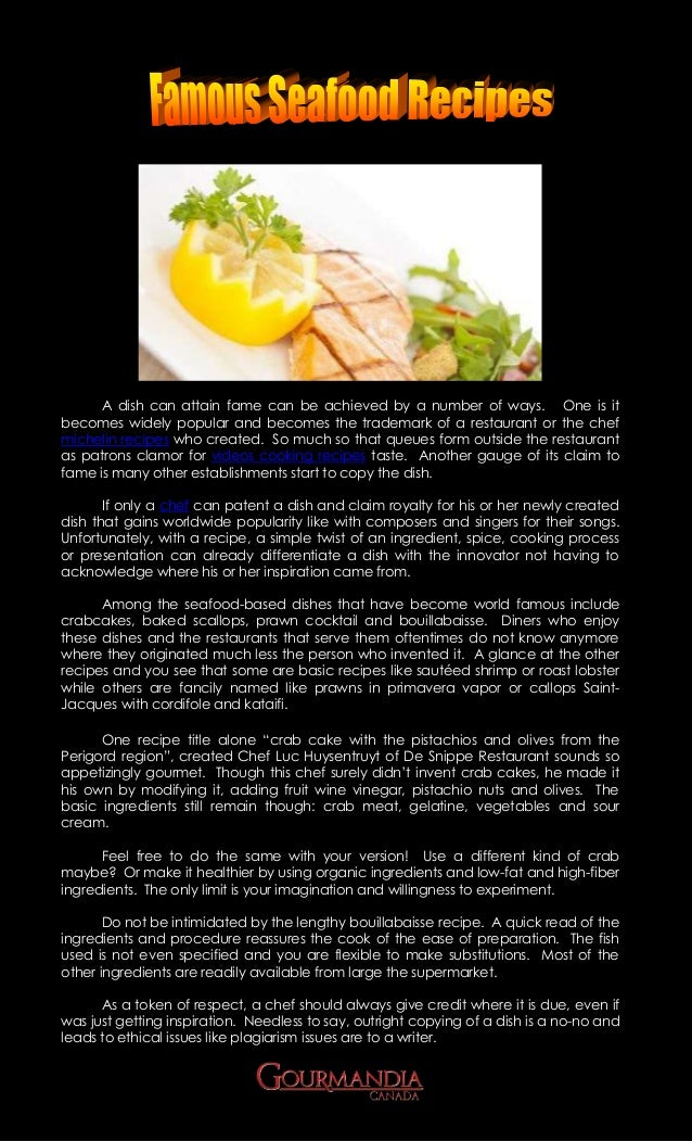 A dish can attain fame can be achieved by a number of ways. One is itbecomes widely popular and becomes the trademark of a...