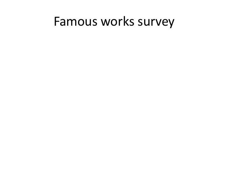 Famous works survey