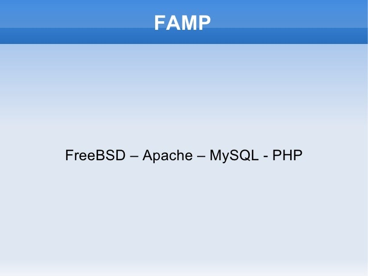 FAMP FreeBSD – Apache – MySQL - PHP