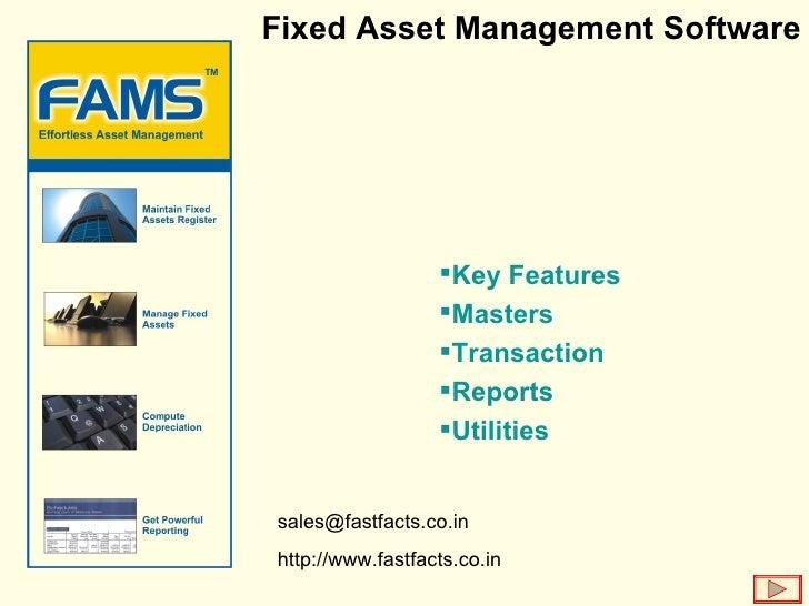 Fixed Asset Management Software <ul><ul><ul><li>Key Features </li></ul></ul></ul><ul><ul><ul><li>Masters </li></ul></ul></...