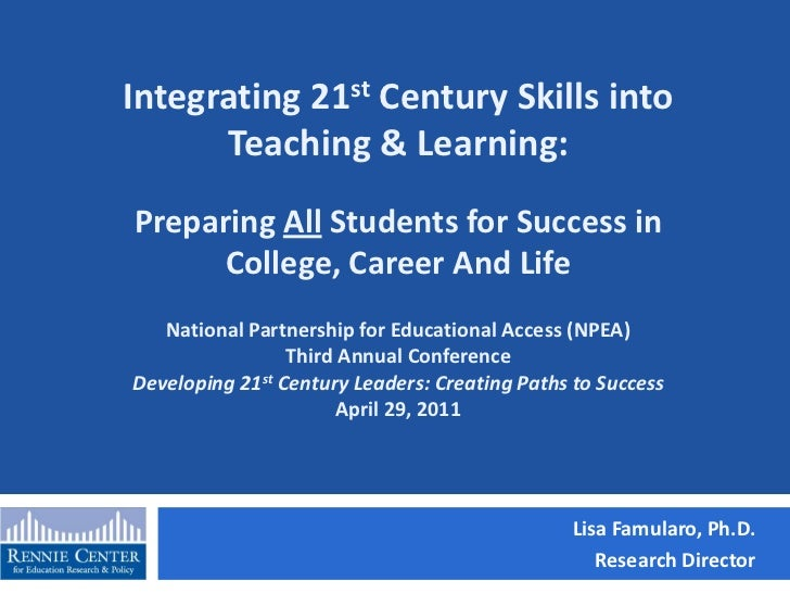 Integrating 21st Century Skills into Teaching and Learning: Preparing All Students for Success in College, Career, and Life