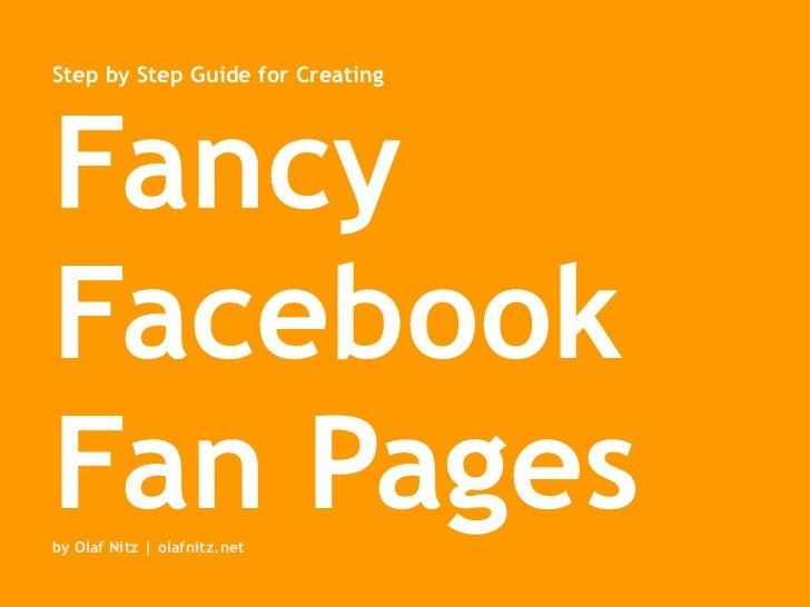 Step by Step Guide for Creating Fancy Facebook Fan Pages by Olaf Nitz | olafnitz.net